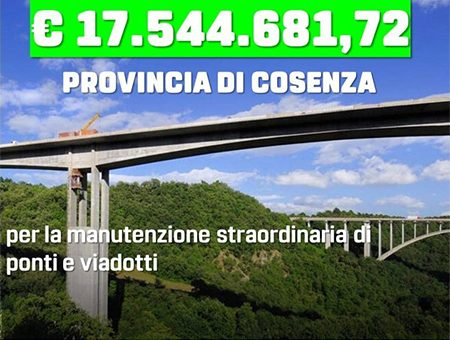 INFRASTRUTTURE: PIÙ DI 17 MILIONI DI EURO PER MANUTENZIONE DI PONTI E VIADOTTI IN PROVINCIA DI COSENZA