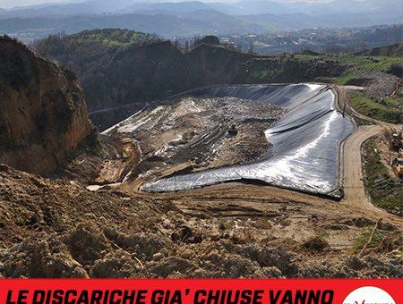 LE DISCARICHE GIA' CHIUSE VANNO BONIFICATE, NON RIAPERTE